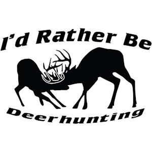 144<br>I'd Rather Be Deer Hunting